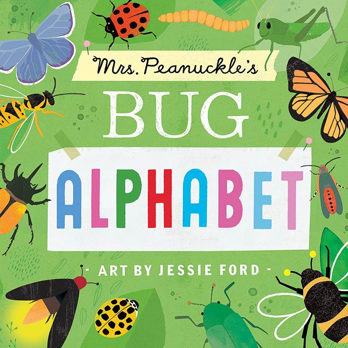 Mrs. Peanuckle's Bug Alphabet by Mrs. Peanuckle and Jessie Ford
