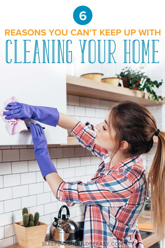 can't keep up with cleaning your home