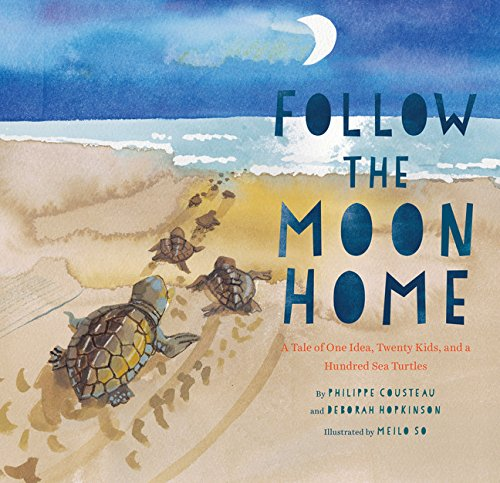 Follow the Moon Home by Philippe Cousteau