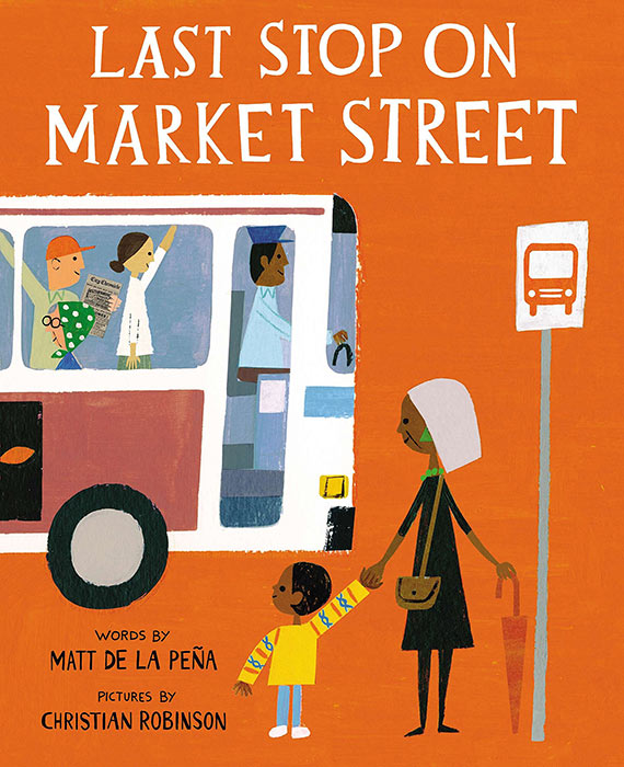 Last Stop on Market Street by Matt de le Peña