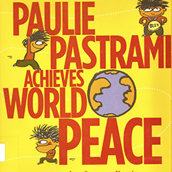 Paulie Pastrami Achieves World Peace by James Proimos