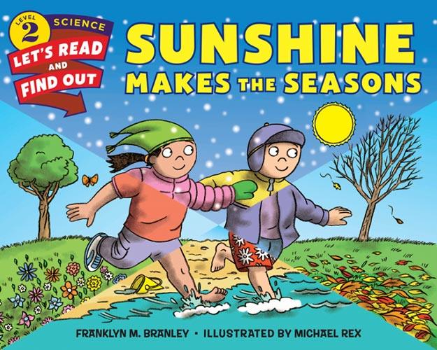 Sunshine Makes the Seasons by Franklyn M. Branley