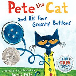 Pete the Cat and His Four Groovy Buttons by Eric Litwin and James Dean