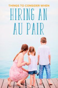 Hiring an Au pair can be a great option to your child care needs. Before you decide on whether to hire an Au pair, consider these factors: