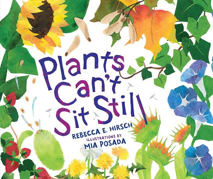 Plants Can't Sit Still by Rebecca E. Hirsch
