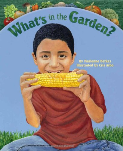 What's in the Garden? by Marianne Berkes