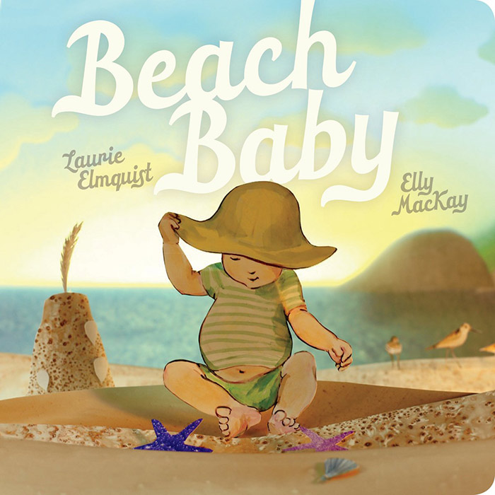Beach Baby by Laurie Elmquist and Elly MacKay