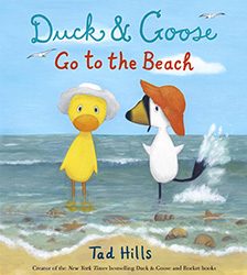Duck and Goose Go to the Beach by Tad Hills
