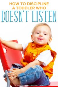 How to discipline a toddler who doesn't listen