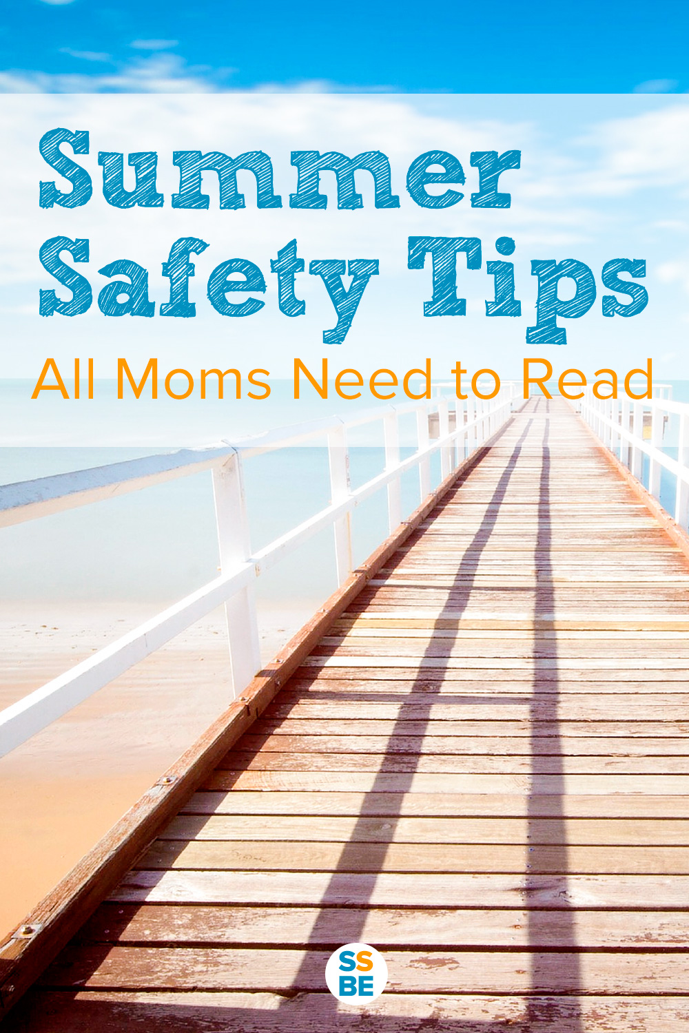 Summer Safety Tips All Moms Need to Read