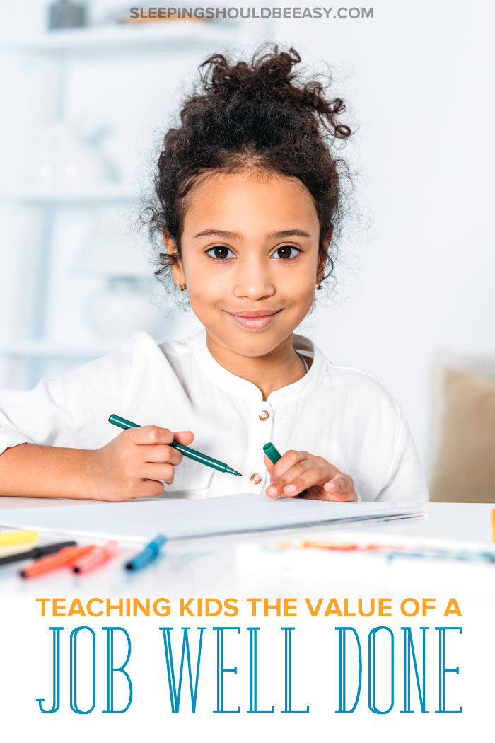 How to Teach Your Child the Value of a Job Well Done