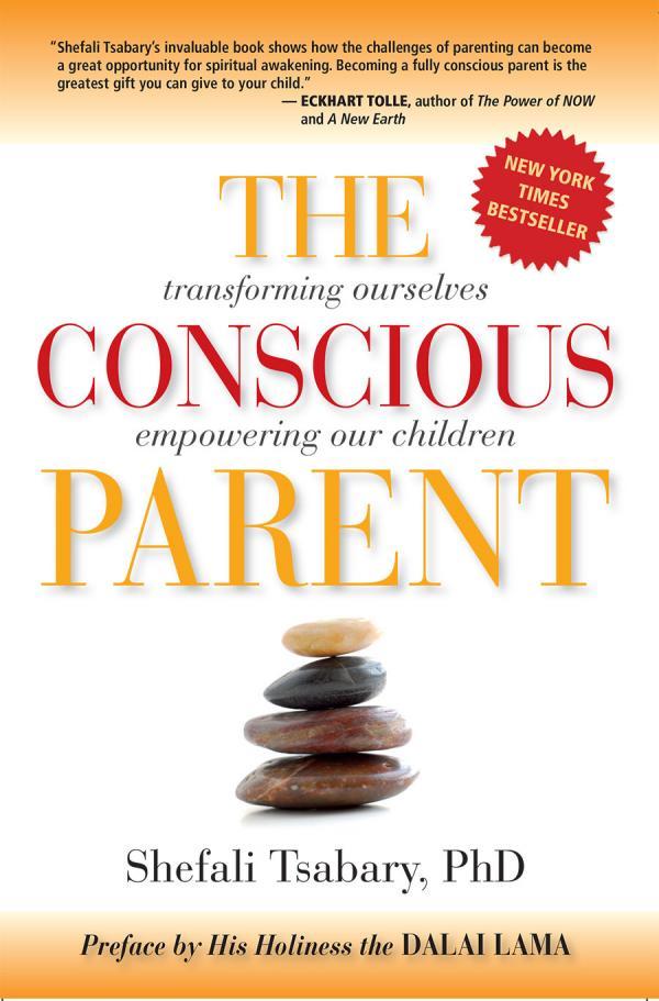 The Conscious Parentby Dr. Shefali Tsabary