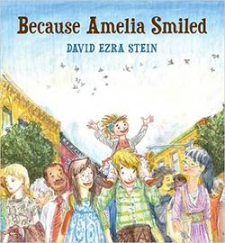 Because Amelia Smiled by David Ezra Stein