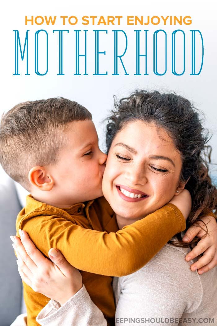 A little boy kissing his mom: How to enjoy motherhood