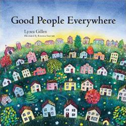 Good People Everywhere by Lynea Gillen