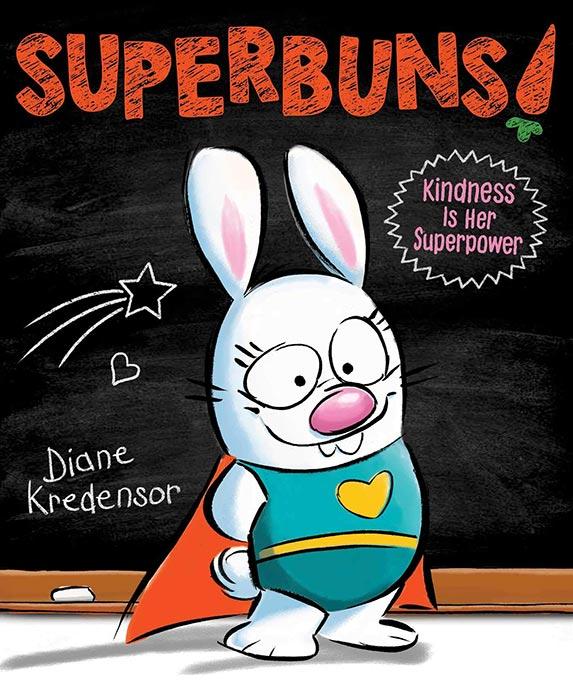 Superbuns!: Kindness Is Her Superpower by Diane Kredensor