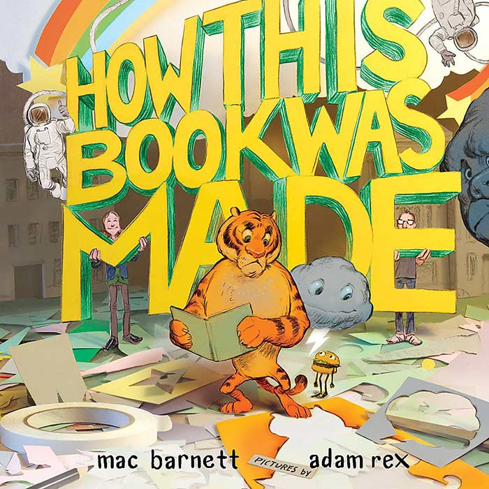 How This Book Was Made by Mac Barnett and Adam Rex