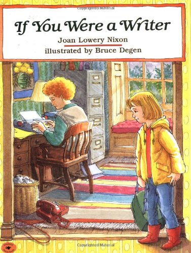 If You Were a Writer by Joan Lowery Nixon