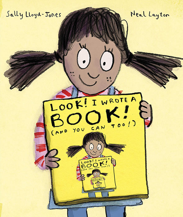 Look! I Wrote a Book! by Sally Lloyd-Jones and Neal Layton