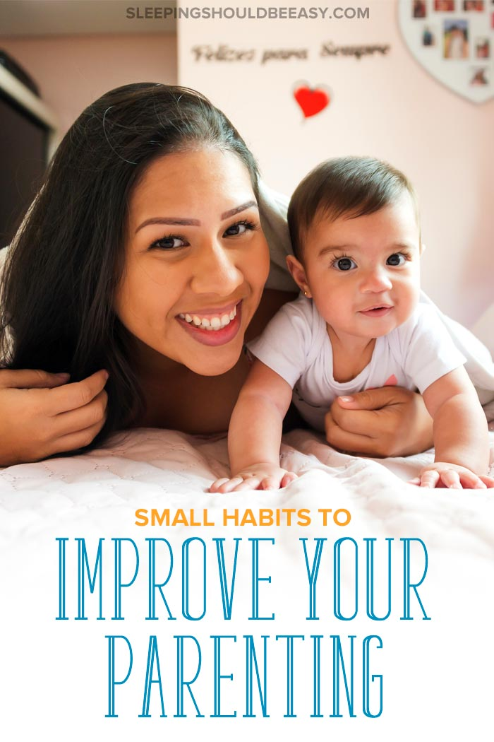 Habits to Improve Your Parenting