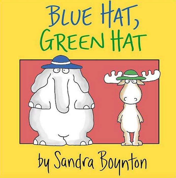 Blue Hat Green Hat by Sandra Boynton