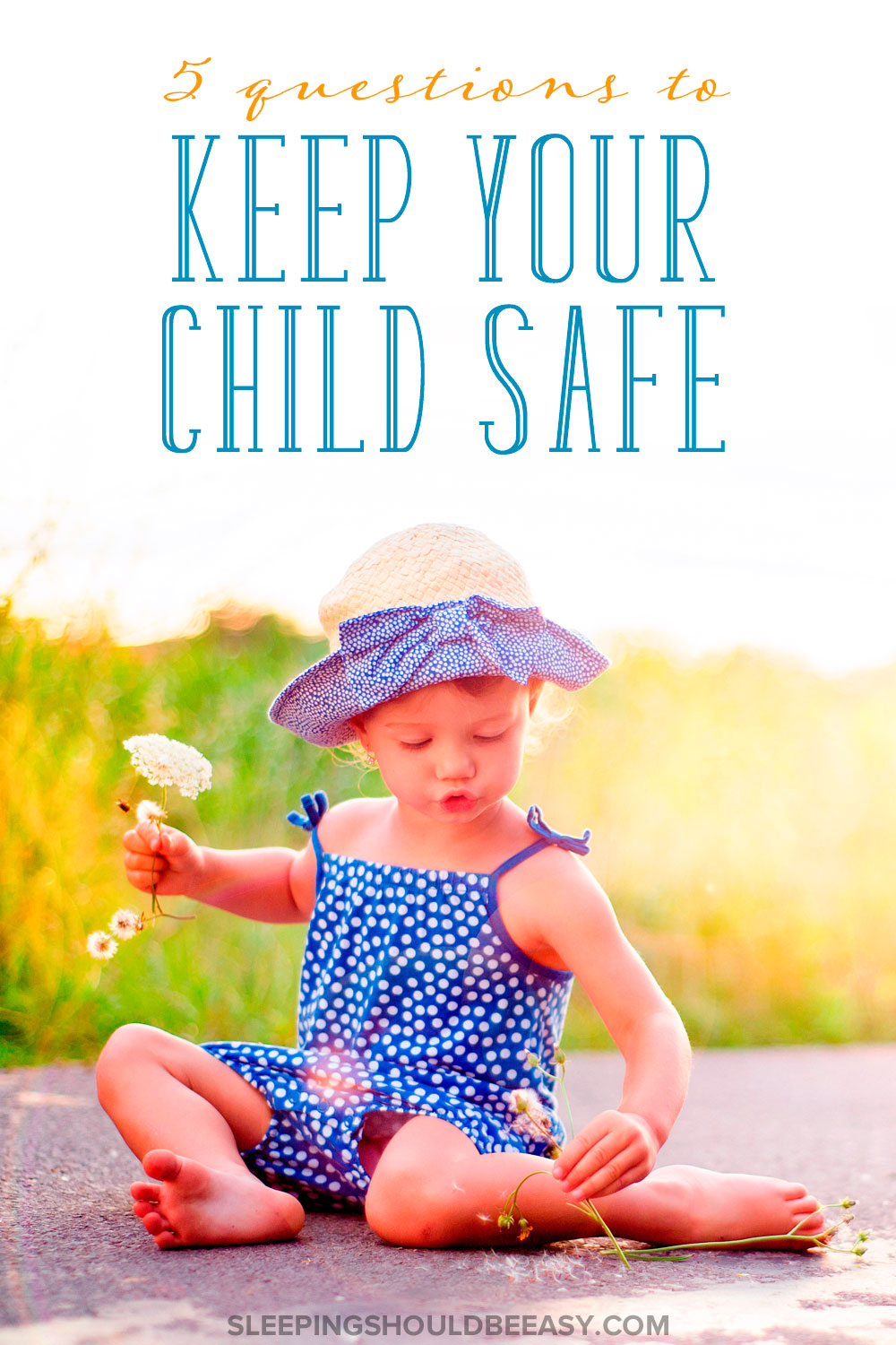 Would your child know what to do in certain situation to keep her safe? Learn the 5 important questions you need to ask to keep your child safe.
