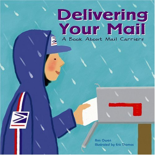 Delivering Your Mail: A Book About Mail Carriers by Ann Owen