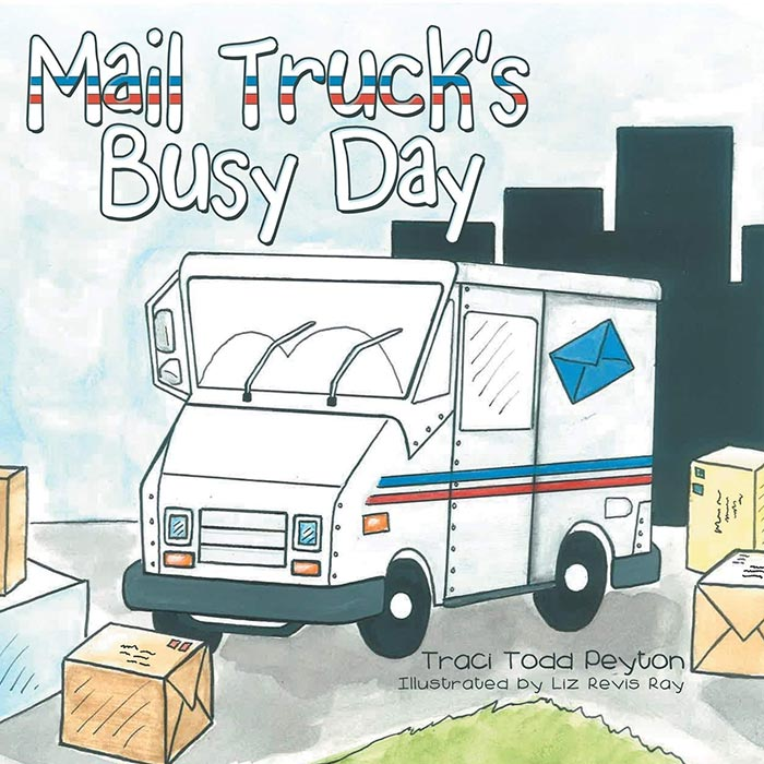 Mail Truck's Busy Day by Traci Todd Peyton