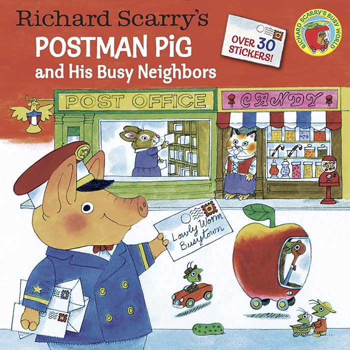 Postman Pig and His Busy Neighbors by Richard Scarry
