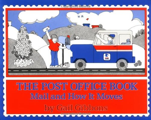 The Post Office Book- Mail and How It Moves by Gail Gibbons