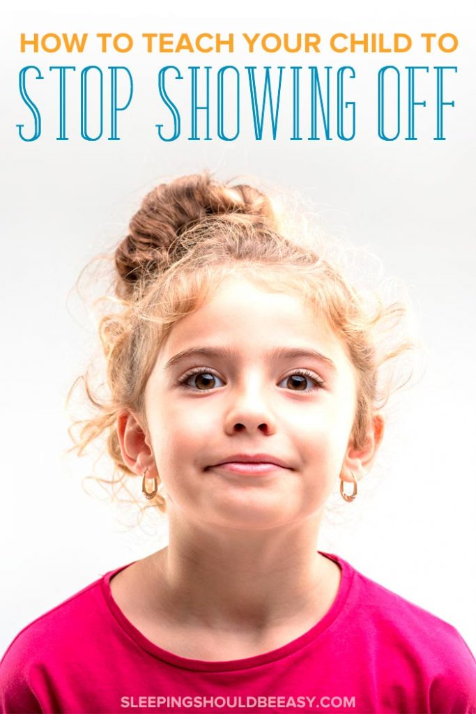 How to teach your child not to show off
