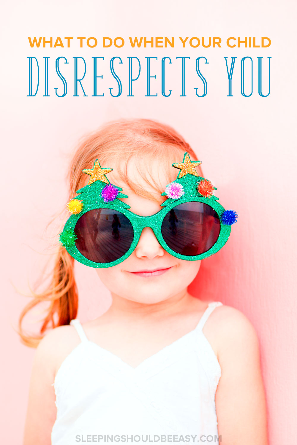 Little girl with funny glasses: What to do when your child disrespects you