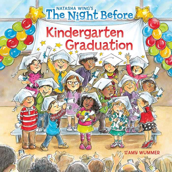 The Night Before Kindergarten Graduation by Natasha Wing