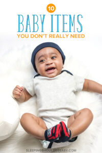 10 Baby Items You Don't Need
