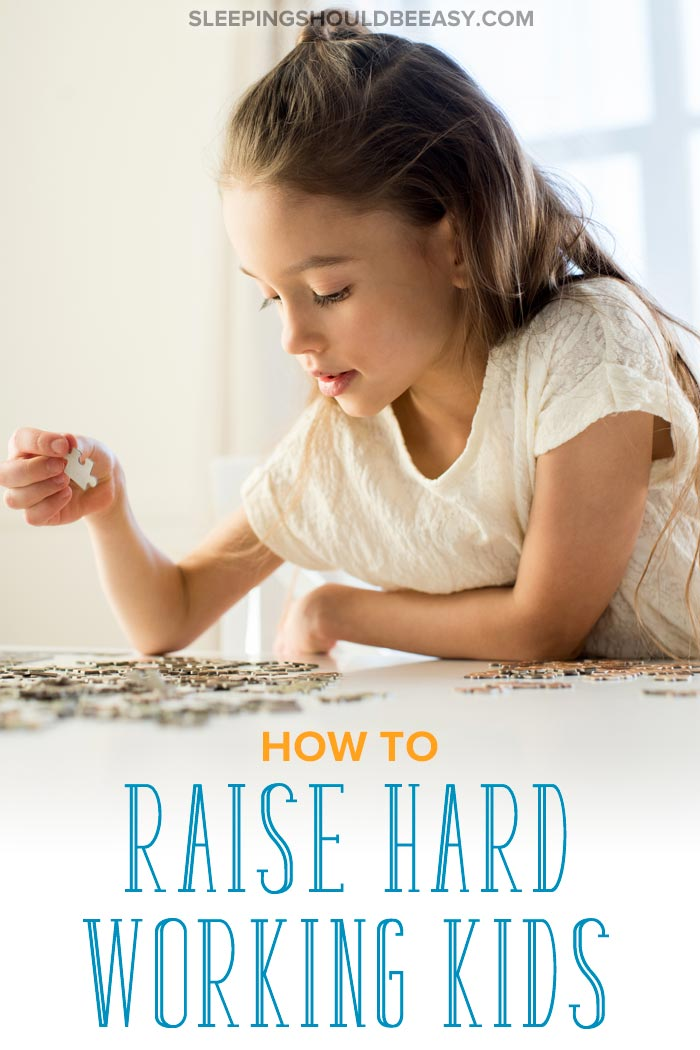 How to raise hard working kids