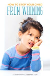 How to Stop Your Child from Whining All the Time