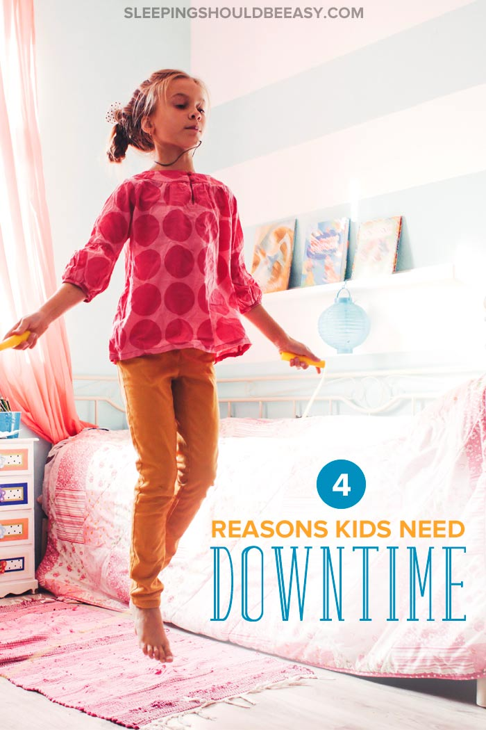 Reasons kids need downtime