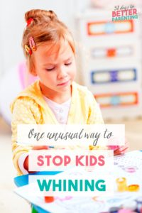 Can't get your children to stop whining? Learn one unusual but effective way to handle a whiny toddler and strengthen your relationship with your child too!