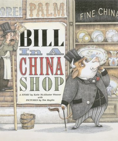 Bill in a China Shop by Katie Weaver