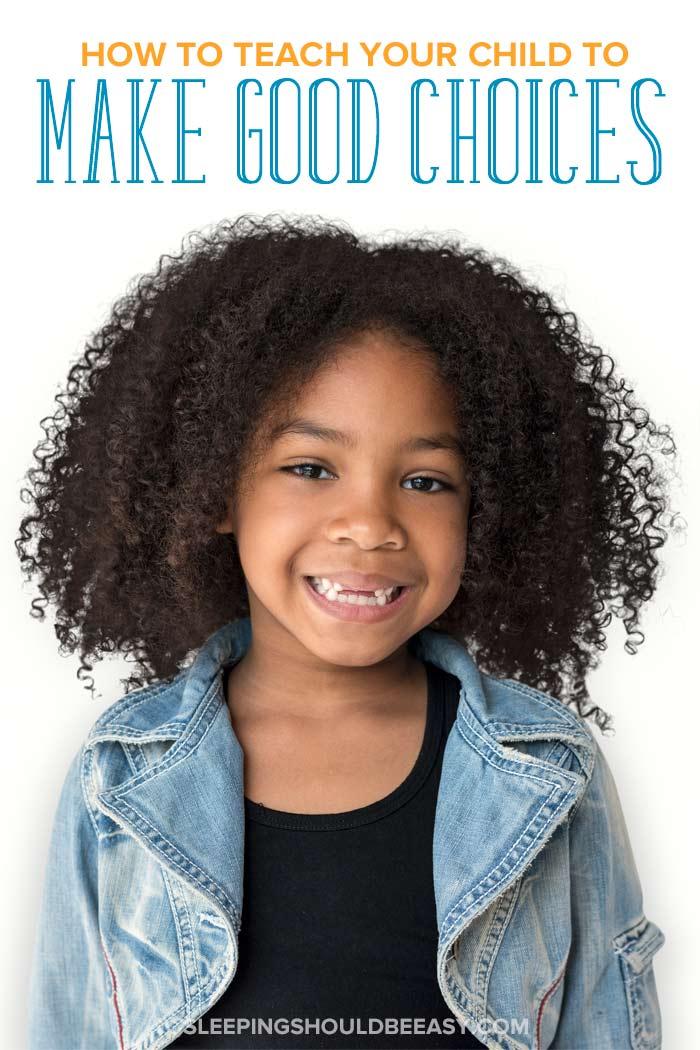Helping Children Make Good Choices