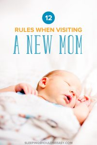A newborn baby sleeping: 12 rules when visiting a new mom
