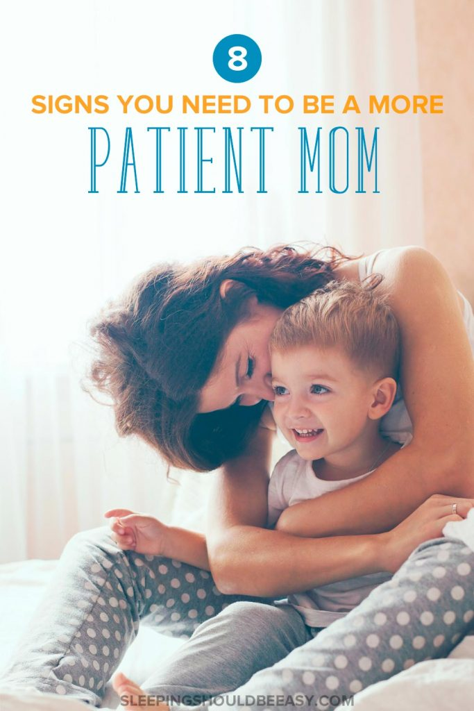 Parenthood takes a toll on any parent. Learn the 8 warning signs you need to be a more patient mom (and what to do to fix it).