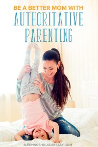 Mom playing and holding her little girl upside down: Be a better mom with authoritative parenting