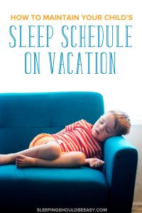 Planning a family trip but wondering how to handle your child's sleep routine? Learn 7 smart ways to maintain your child's sleep schedule on vacation.