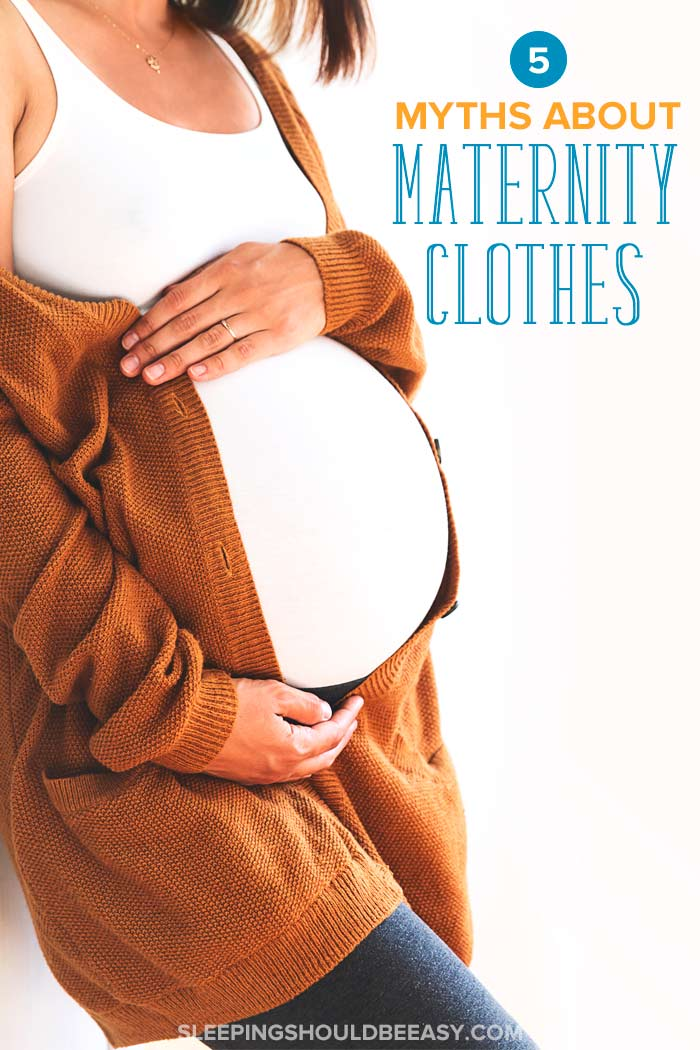 misconceptions about maternity clothes