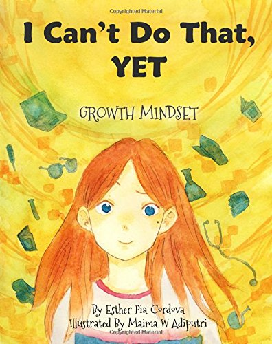 I Can't Do That, YET by Esther P. Cordova