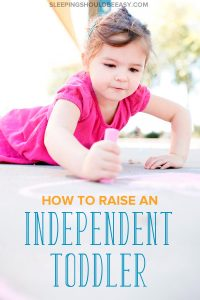 "Does your child insist on being a ""big kid"" and doing everything herself? Children need independence to play, learn life skills and feel competent. This article includes tips and ideas for kids, from one year old through the toddler years, to develop independence. Even includes a FREE Better Parenting 5-Day Challenge! Click here to learn how to raise an independent toddler!"