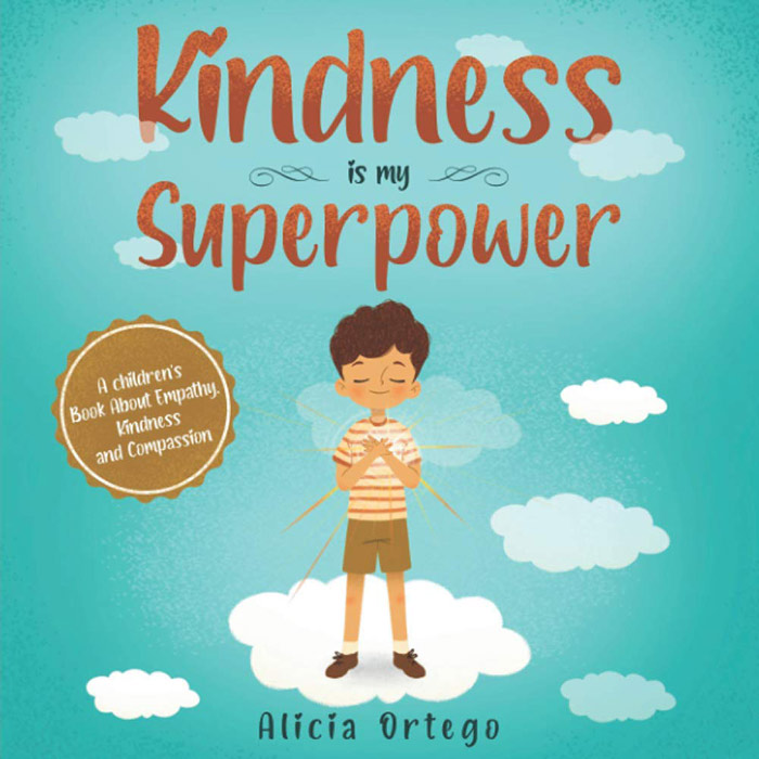 Kindness is my Superpower by Alicia Ortego