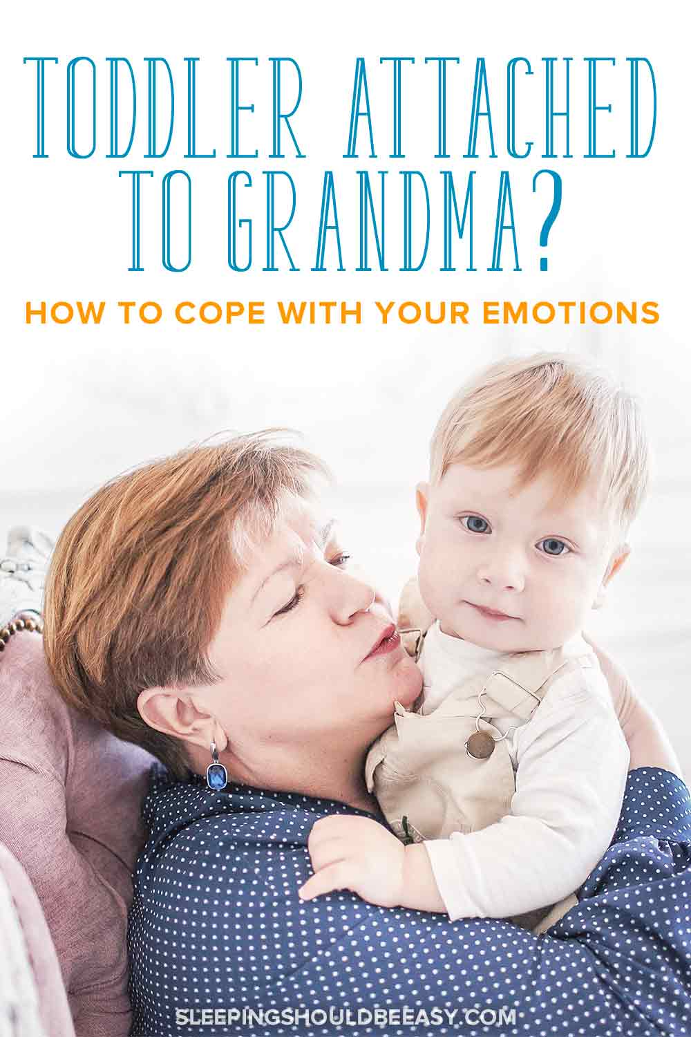 toddler more attached to grandmother