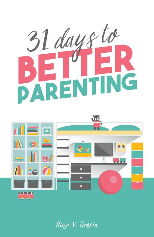 31 Days to Better Parenting by Nina Garcia